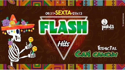 FLASH HITS-ESPECIAL CAFÉ CANCUN - Pub 13 - Rock e Lounge, Araraquara-SP