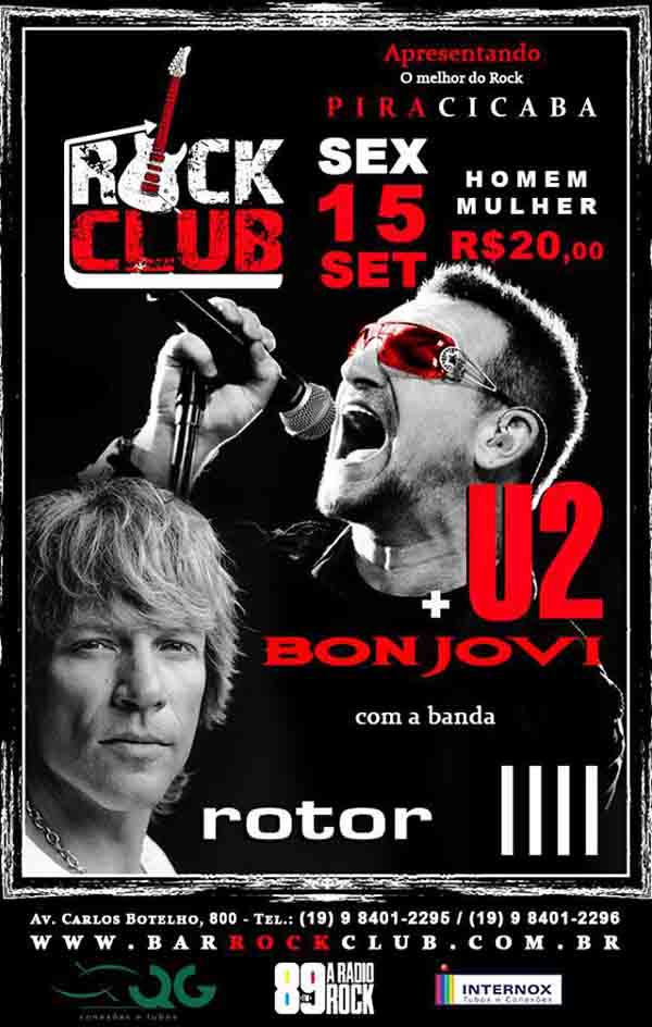 U2 e Bon Jovi com a banda Rotor no Rock Club Pirac - Rock Club Piracicaba, Piracicaba-SP