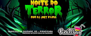 Noite do Terror no PiraTchay